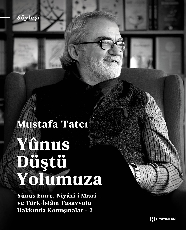 Yûnus Düştü Yolumuza (Yunus Emre, Niyazi i Mısri ve Türk İslam Tasavvufu Hakkında Konuşmalar - 2)