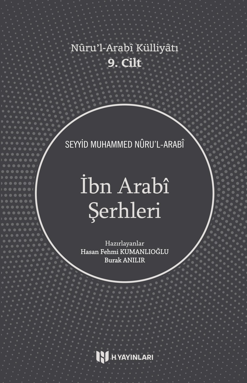 İbn Arabî Şerhleri - Nûru'l-Arabî Külliyâtı 9. Cilt
